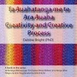 Te Auahatanga me te Ara Auaha Creativity and Creative Process